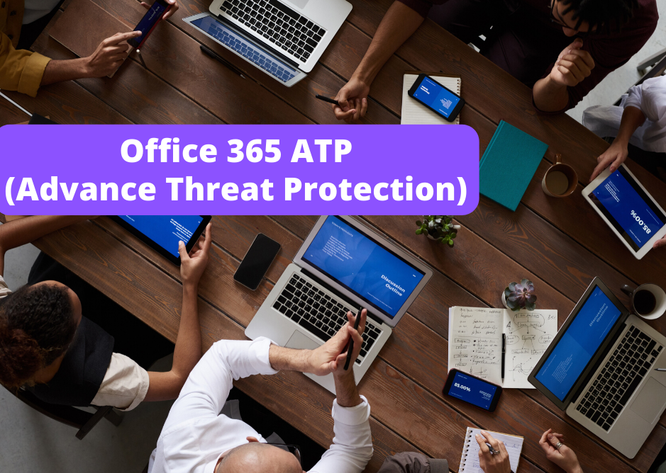 Office 365 ATP(Advance Threat Protection) (1)